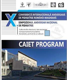 A avut loc a x-a conferinta internationala de Psihiatrie RO- HU