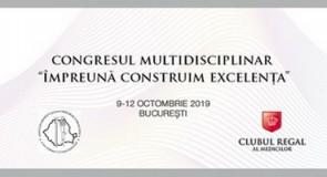 """Congresul Multidisciplinar """"Împreună construim excelența""""- ediția 2019"""