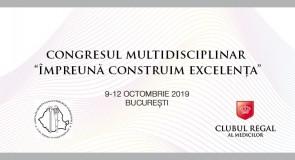 """Congresul Multidisciplinar """"Împreună construim Excelența"""""""