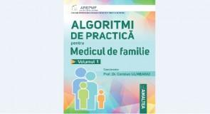 ALGORITMI DE PRACTICĂ PENTRU MEDICUL DE FAMILIE VOL.1